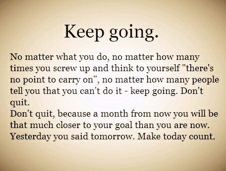 Keep going keep moving