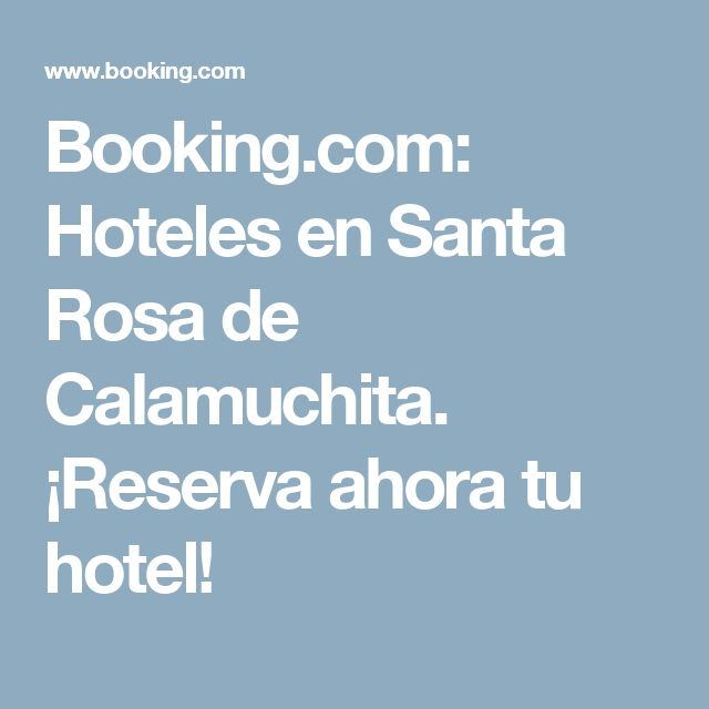 Booking.com: Hoteles en Santa Rosa de Calamuchita. ¡Reserva ahora tu hotel!