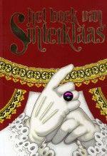 Het boek van Sinterklaas Gezellig Sinterklaasboek met verhalen, liedjes, knutsels, spelletjes, lekkere recepten en alles wat er over Sinterklaas en zijn pieten te weten valt. Vanaf 7 jaar. (A)