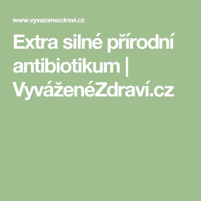 Extra silné přírodní antibiotikum | VyváženéZdraví.cz