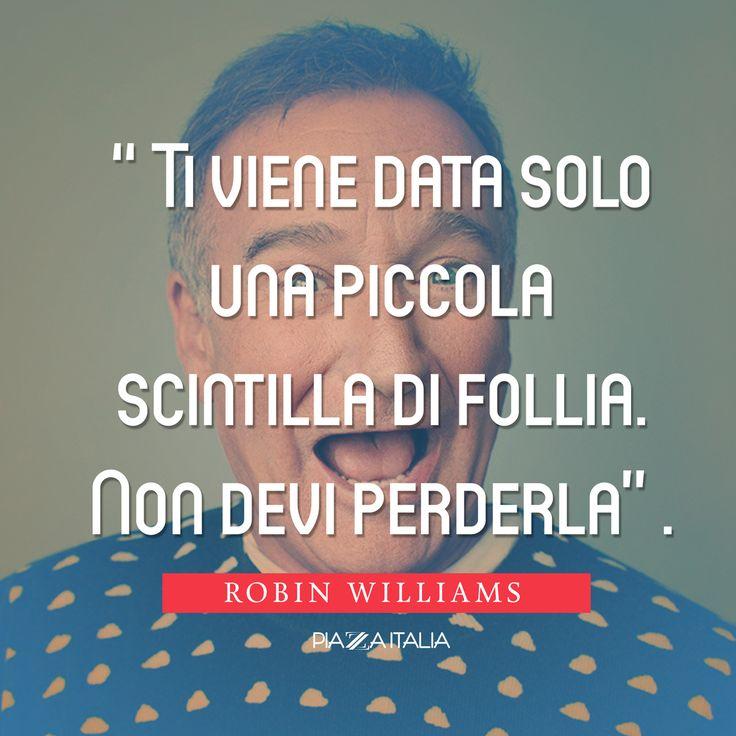 Citazione Robin Williams.  #Quote