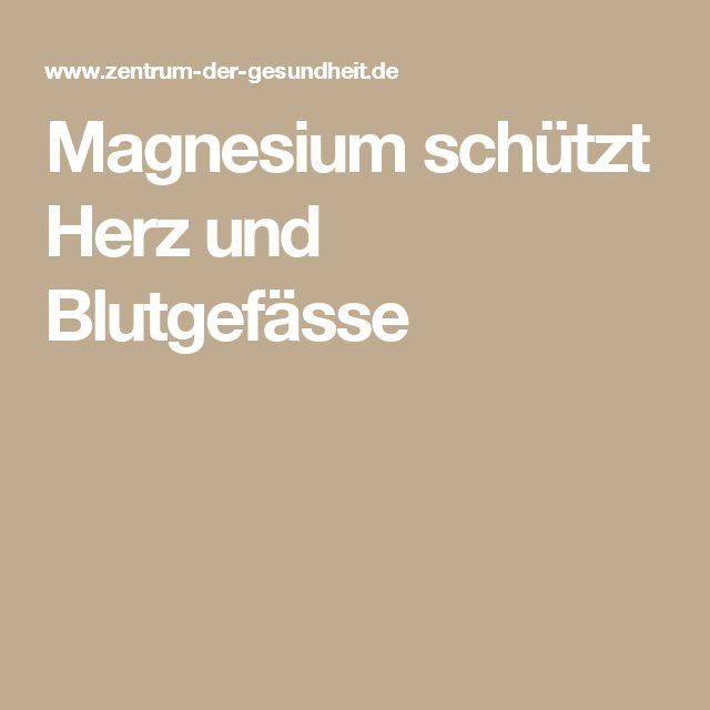 Magnesium schützt Herz und Blutgefässe