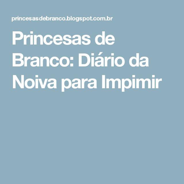 Princesas de Branco: Diário da Noiva para Impimir