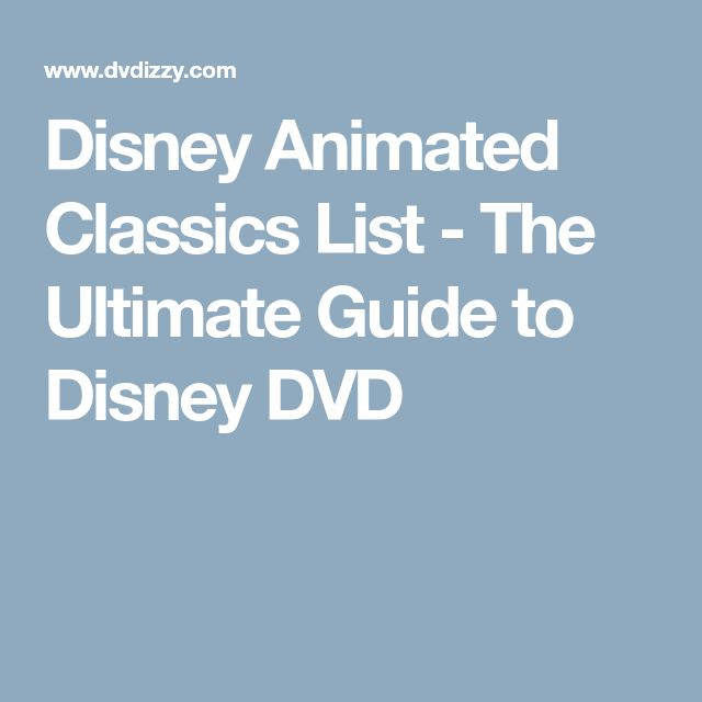 Disney Animated Classics List - The Ultimate Guide to Disney DVD