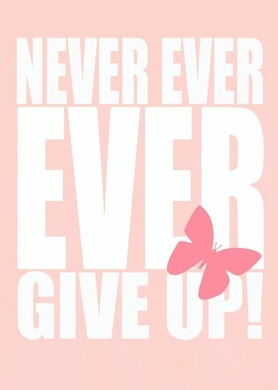 Never give up...by Honey Boo