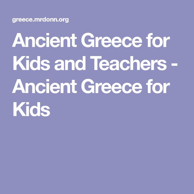 Ancient Greece for Kids and Teachers - Ancient Greece for Kids