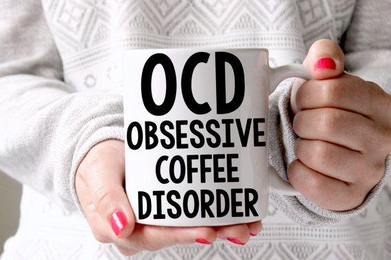 OCD: Obsessive Coffee Disorder Mug Gift for by MugsBeforeDrugs
