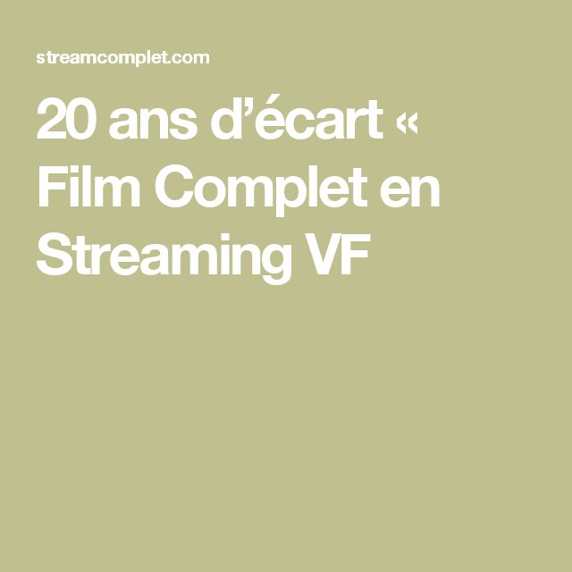 20 ans d'écart  « Film Complet en Streaming VF