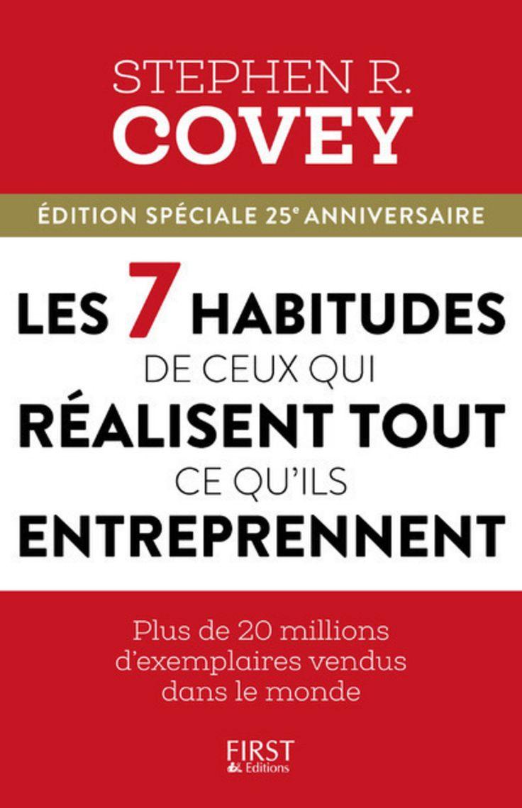 Les 7 habitudes de ceux qui réalisent tout ce qu'ils entreprennent / Stephen R. Covey ; traduction de Magali Guenette. Éditions First (4).