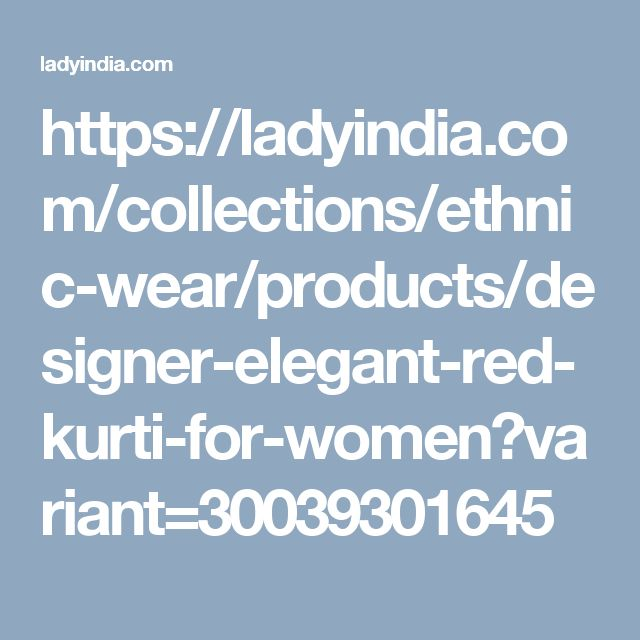 https://ladyindia.com/collections/ethnic-wear/products/designer-elegant-red-kurti-for-women?variant=30039301645