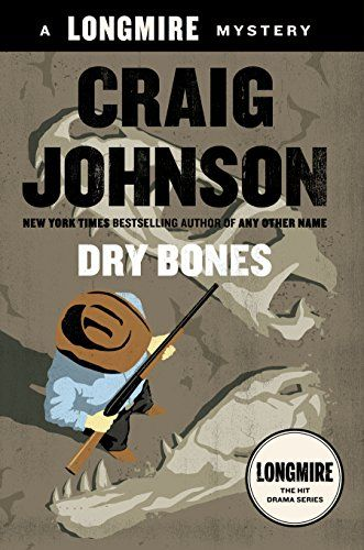 Dry Bones: A Walt Longmire Mystery (Walt Longmire Mysteries) - Kindle edition by Craig Johnson. Literature & Fiction Kindle eBooks @ AmazonSmile.