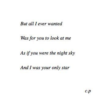 you were the night sky and i was the only star.