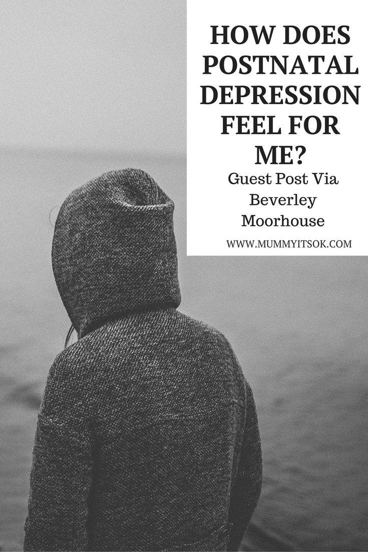 How Does Postnatal Depression Make Me Feel