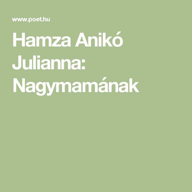 Hamza Anikó Julianna: Nagymamának
