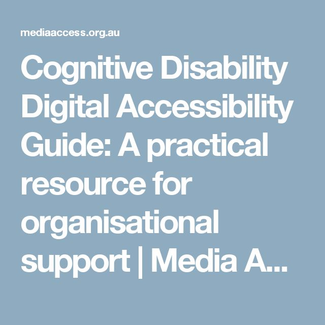 Cognitive Disability Digital Accessibility Guide: A practical resource for organisational support | Media Access Australia