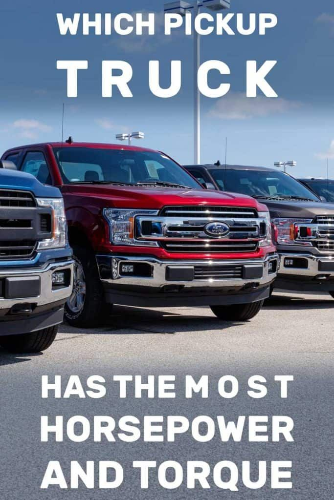 Which Pickup Truck Has The Most Horsepower And Torque Pickup