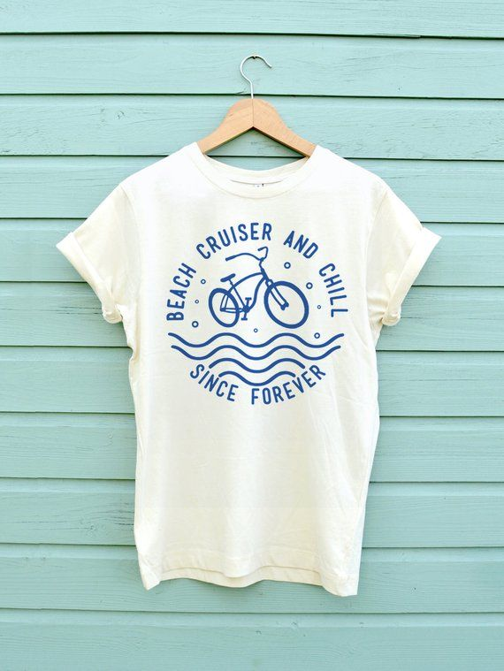 13ad35057 Beach cruiser and chill | Awesome T-Shirt Designs | Shirts, Hiking ...