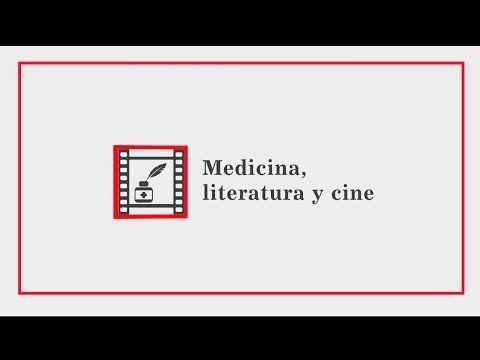 Medicina, literatura y cine 1.2 Coordina: Josep Eladi Baños