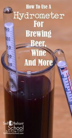 How to use a hydrometer to measure the alcohol content of your homebrewed beer, wine, cider or mead. #beselfreliant #Makingwinetips