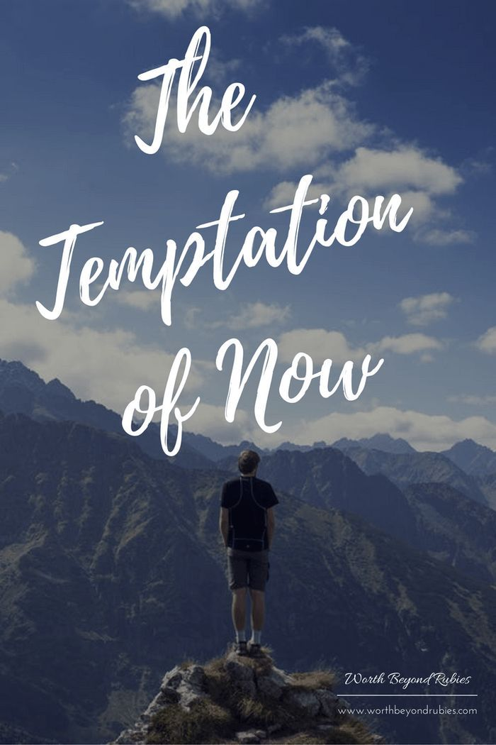 The Temptation of Now - How Satan uses instant gratification and the promise of instant success to lead us away from doing God's will | Temptation | Success | Spiritual Warfare | Bible Quotes | Encouragement for Women | Battling the Enemy | www.worthbeyondriubies.com/temptation-now/