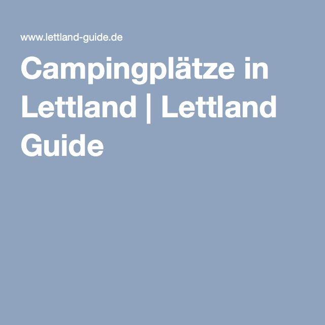 Campingplätze in Lettland   Lettland Guide