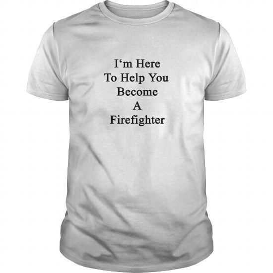im here to help you become a firefighter