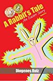 Free Kindle Book -   A Rabbit's Tale an Easter Story (Praying Mantis Series Book 1)
