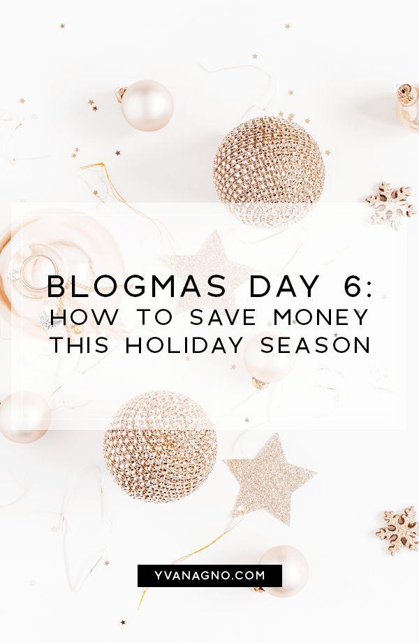 BLOGMAS   How To Save Money This Holiday Season  #yxe #yxeblogger #blogmas #blogmas2017 #saskatoon #blogger #bloggers #blog #tip #tips #moneysaver #savemoney #holiday #Christmas