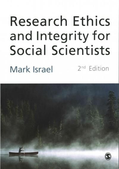 Research Ethics and Integrity for Social Scientists: Beyond Regulatory Compliance