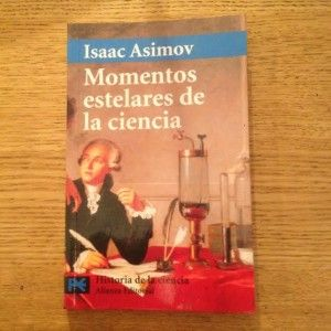 """""""Momentos estelares de la ciencia"""" de Isaac Asimov por 5€ #libros #descuentos #asimov"""