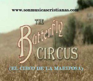 El circo de la mariposa – Películas Cristianas