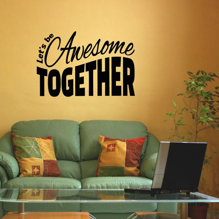Letu0027s Be Awesome Together Wall Sticker / Decal   Fun U0026 Inspirational Wall  Quote In Home Part 76