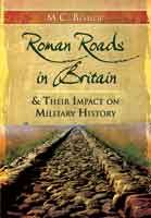 Roman Roads in Britain & their Impact on Military History