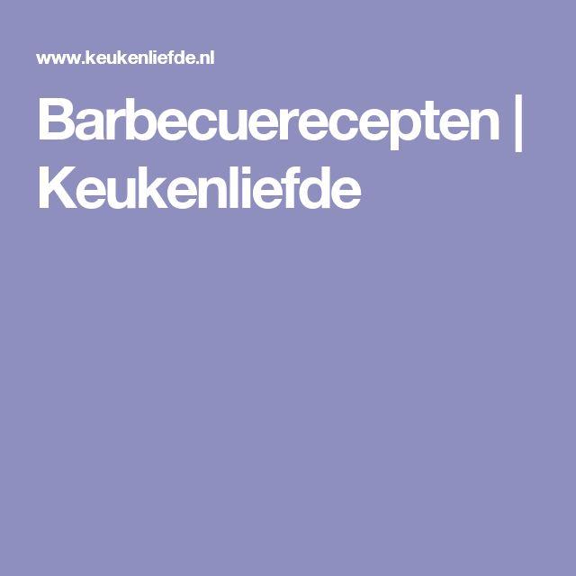 Barbecuerecepten | Keukenliefde