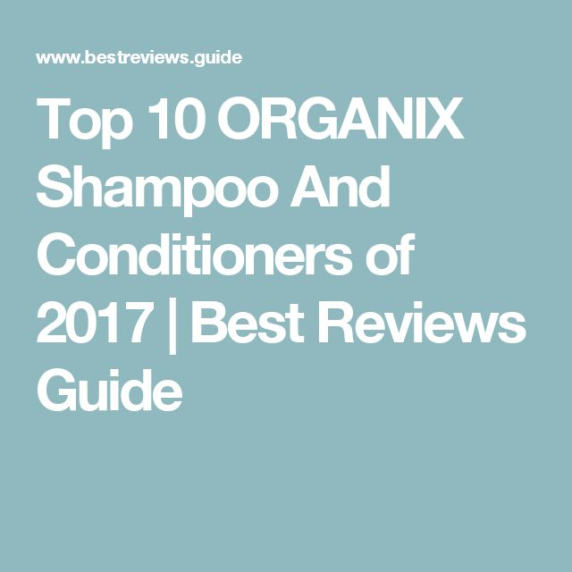 Top 10 ORGANIX Shampoo And Conditioners of 2017 | Best Reviews Guide