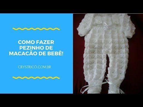 0eb862318 Como fazer Pezinho de Macacão de Bebê em Tricô! - YouTube | Baba ...