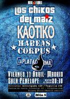 EVENTO: 11-4-2014 en Madrid: Los Chikos del Maíz + Kaotiko + Habeas Corpus + La Plataforma