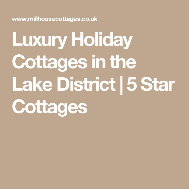Luxury Holiday Cottages in the Lake District   5 Star Cottages