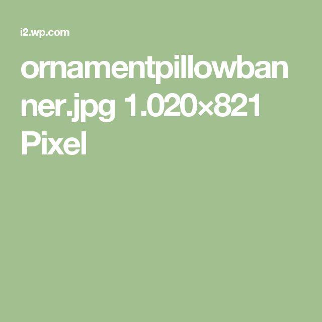 ornamentpillowbanner.jpg 1.020×821 Pixel