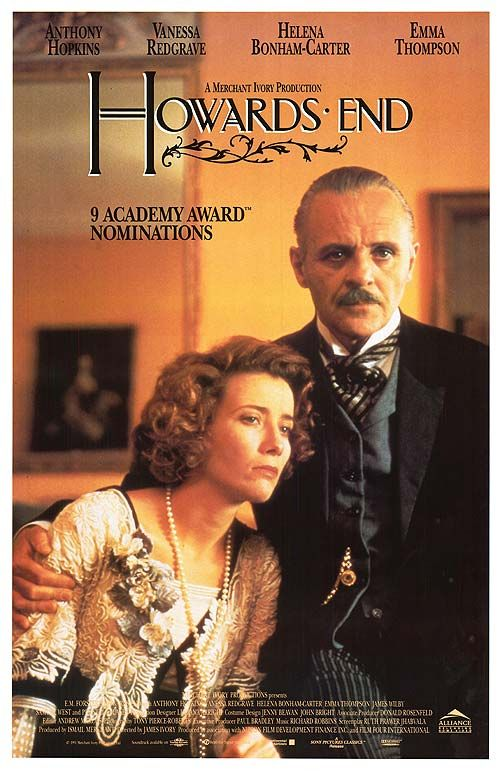 Howard's End, 1992 ~ Directed by James Ivory. With Anthony Hopkins, Emma Thompson, Vanessa Redgrave, Helena Bonham Carter.