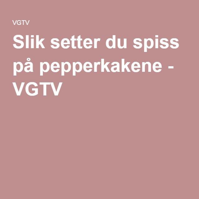 Slik setter du spiss på pepperkakene - VGTV