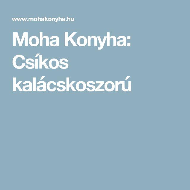 Moha Konyha: Csíkos kalácskoszorú