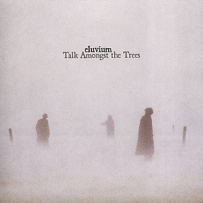 Talk Amongst the Trees by Eluvium