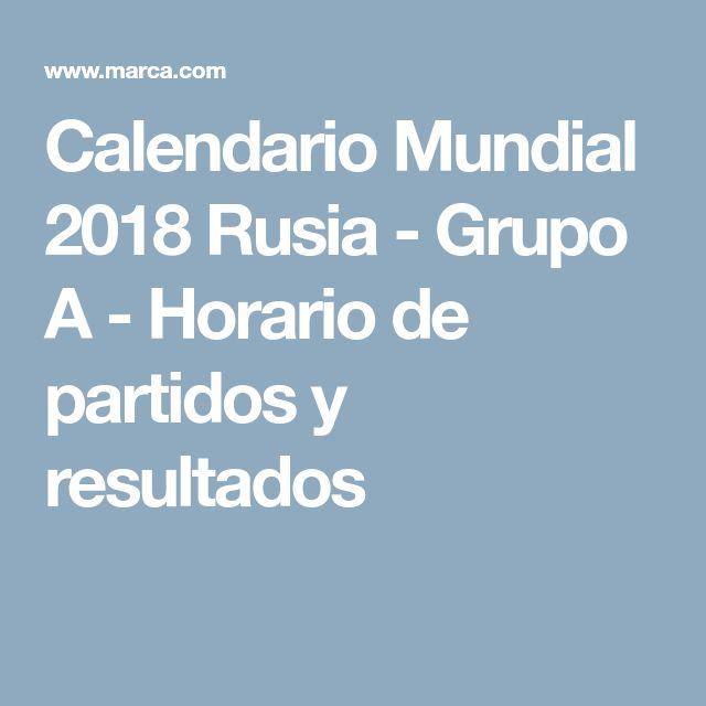Calendario Mundial 2018 Rusia - Grupo A - Horario de partidos y resultados