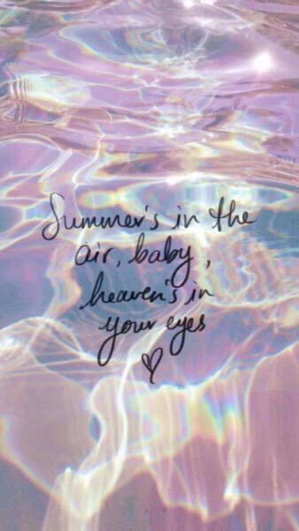 El verano está en el aire, bebé, y el cielo está en tus ojos. ♥