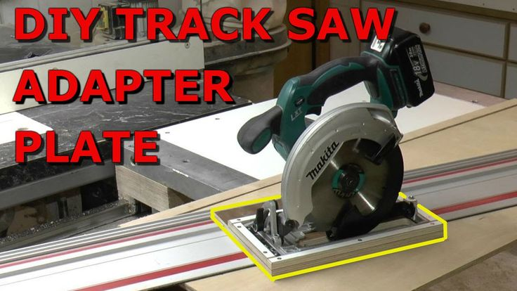 Diy Track Saw Adapter Plate Circular Saw Woodworking Jet Woodworking Tools