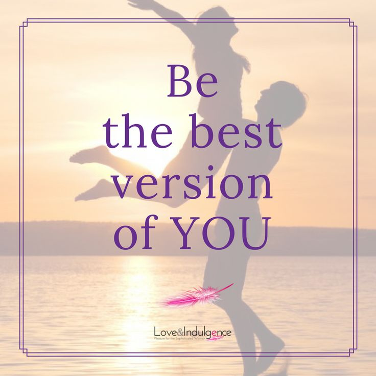 Are you the best version of YOU?