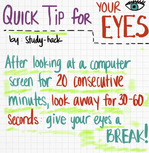 Quick tip for your eyes: staring at a computer screen strains your eyes, so every once in a while, look away for a few seconds.