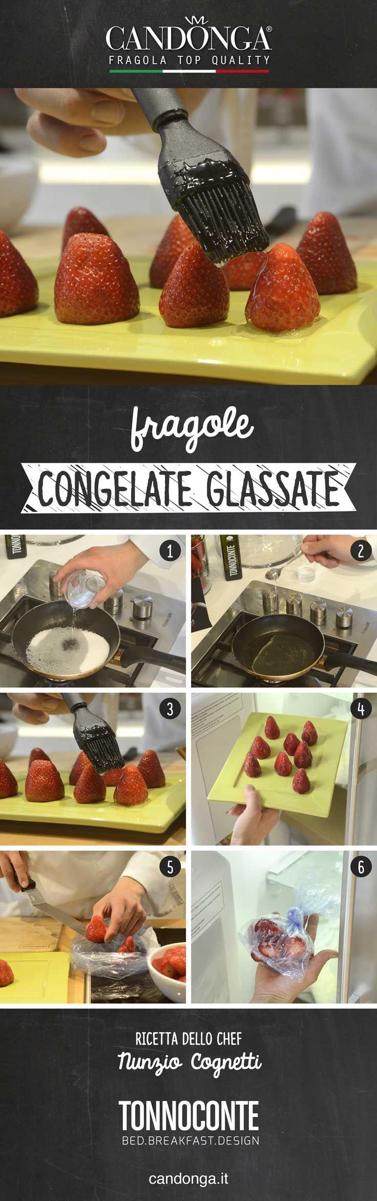 Fragole glassate e congelate. Ricetta dello chef Nunzio Cognetti (Tonnoconte).  #candongatop #fragole #ricette