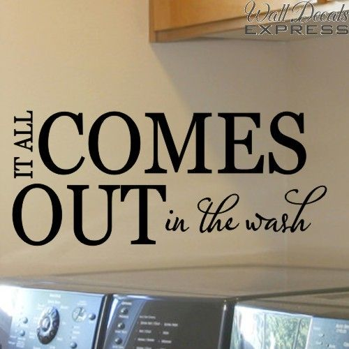 Laundry Room Wall Decal It All Comes Out In The Wash